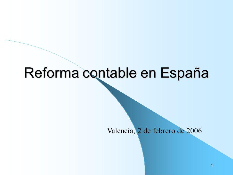 1 Reforma contable en España Valencia, 2 de febrero de 2006