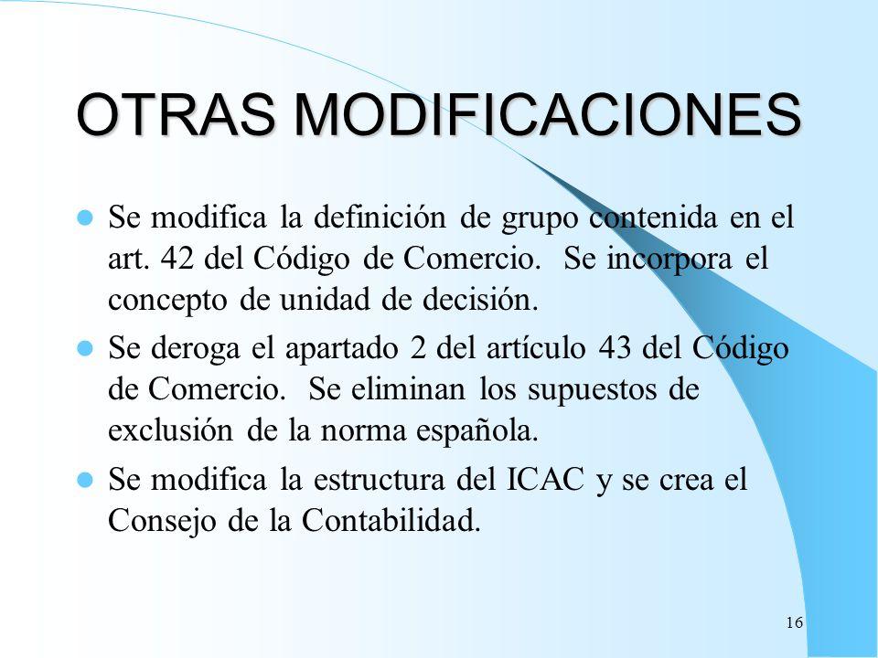 16 OTRAS MODIFICACIONES Se modifica la definición de grupo contenida en el art. 42 del Código de Comercio. Se incorpora el concepto de unidad de decis