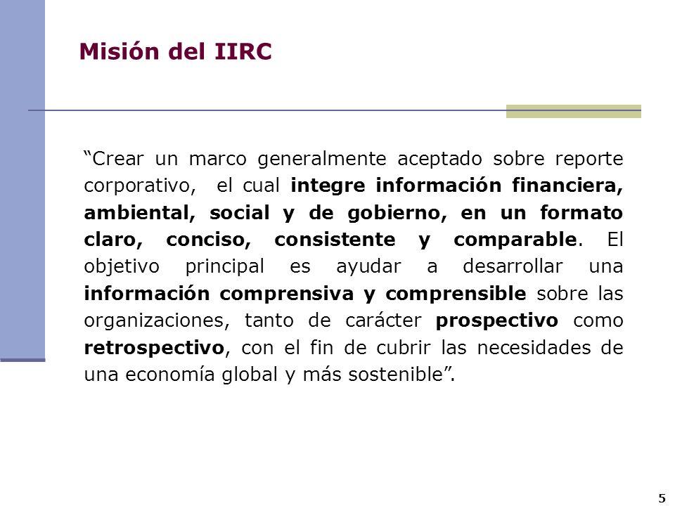 Crear un marco generalmente aceptado sobre reporte corporativo, el cual integre información financiera, ambiental, social y de gobierno, en un formato