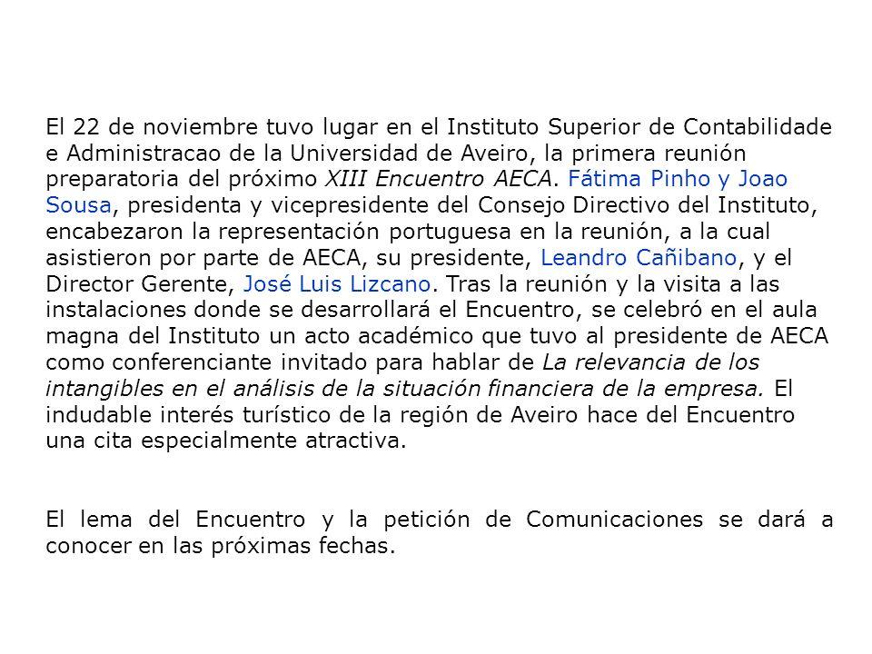 El 22 de noviembre tuvo lugar en el Instituto Superior de Contabilidade e Administracao de la Universidad de Aveiro, la primera reunión preparatoria del próximo XIII Encuentro AECA.