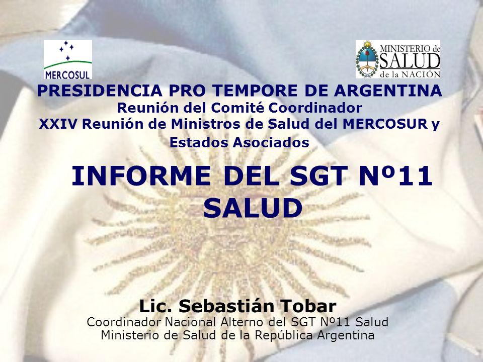 PRESIDENCIA PRO TEMPORE DE ARGENTINA Reunión del Comité Coordinador XXIV Reunión de Ministros de Salud del MERCOSUR y Estados Asociados INFORME DEL SG