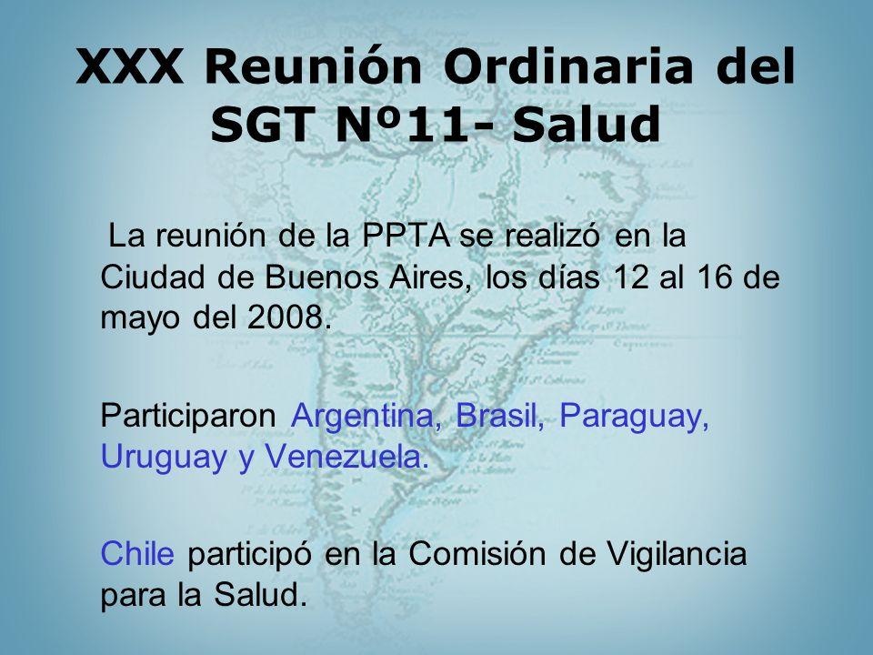 XXX Reunión Ordinaria del SGT Nº11- Salud La reunión de la PPTA se realizó en la Ciudad de Buenos Aires, los días 12 al 16 de mayo del 2008. Participa