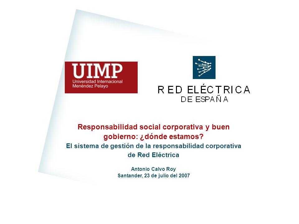 El sistema de gestión de la RC de Red Eléctrica RED ELÉCTRICA DE ESPAÑA 1 Responsabilidad social corporativa y buen gobierno: ¿dónde estamos? El siste