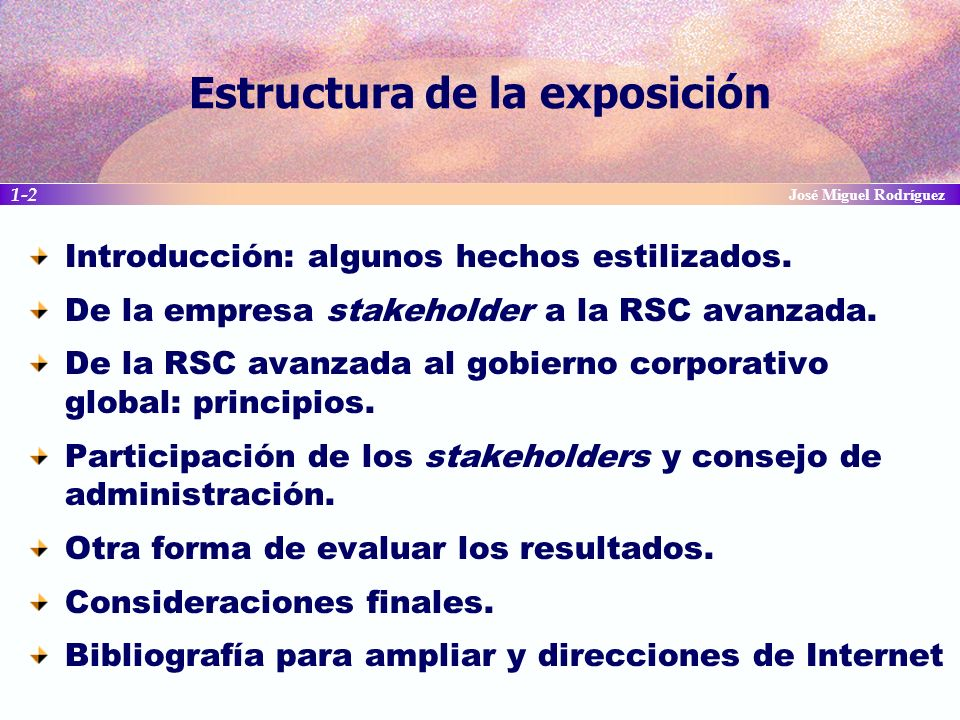 1-63 José Miguel Rodríguez Direcciones de Internet Asociación Española de Contabilidad y Administración de Empresas (AECA): http://www.aeca.es/comisiones/rsc/rsc.htm Business & Human Rights Resource Centre http://www.business-humanrights.org/Home Business and Sustainable Development: http://www.bsdglobal.com Business for Social Responsibility: http://www.bsr.org Business in the Community: http://www.bitc.org.uk Business Roundtable-Corporate Governance: http://www.brtable.org//taskForces/taskforce/index.aspx?qs=1495BF159F9 California Public Employees Retirement System (CalPERS): http://www.calpers.ca.gov