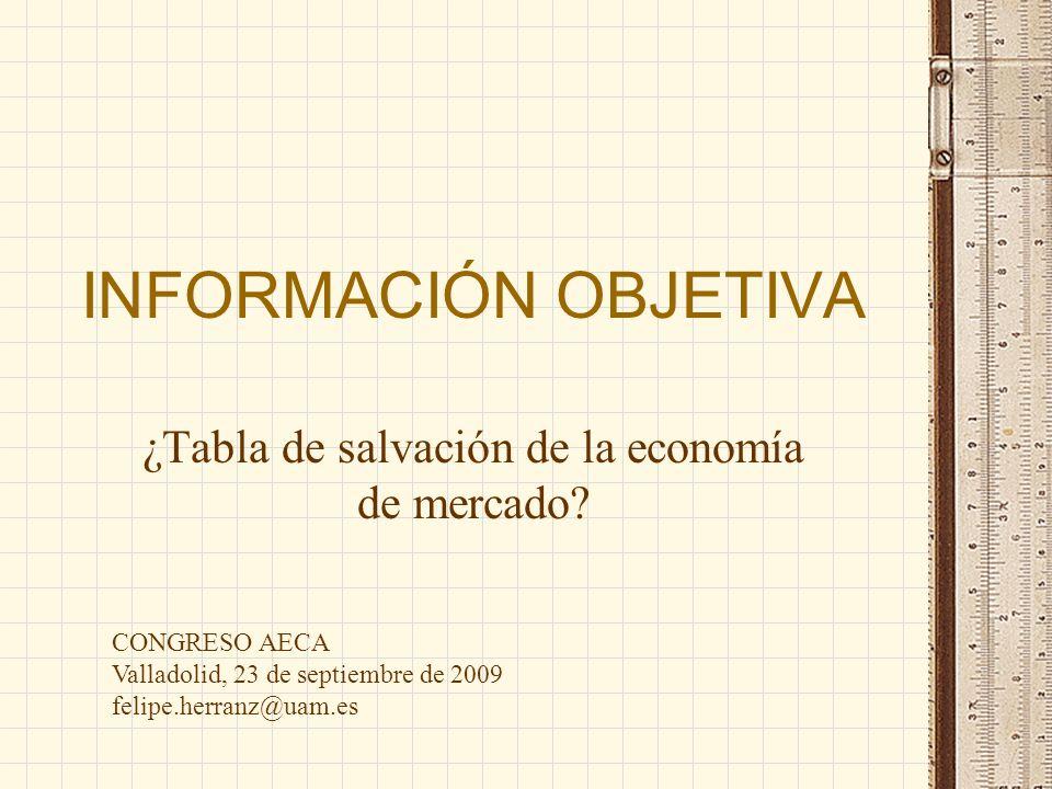 INFORMACIÓN OBJETIVA ¿Tabla de salvación de la economía de mercado.