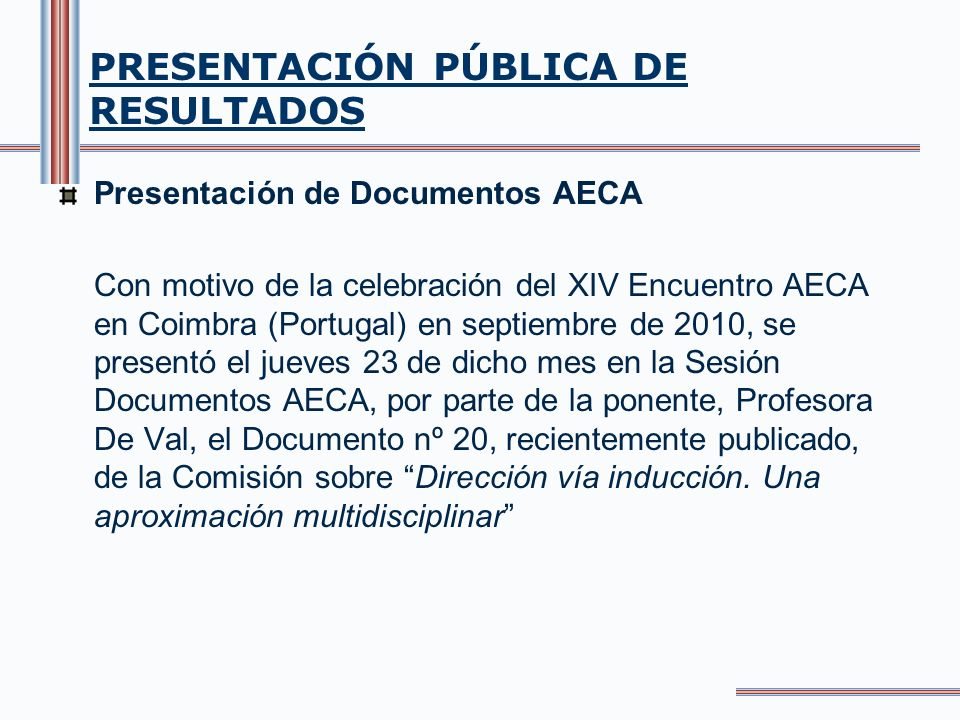 VISIBILIDAD/ DIFUSION Participación en Foros y Congresos /Relaciones Institucionales.