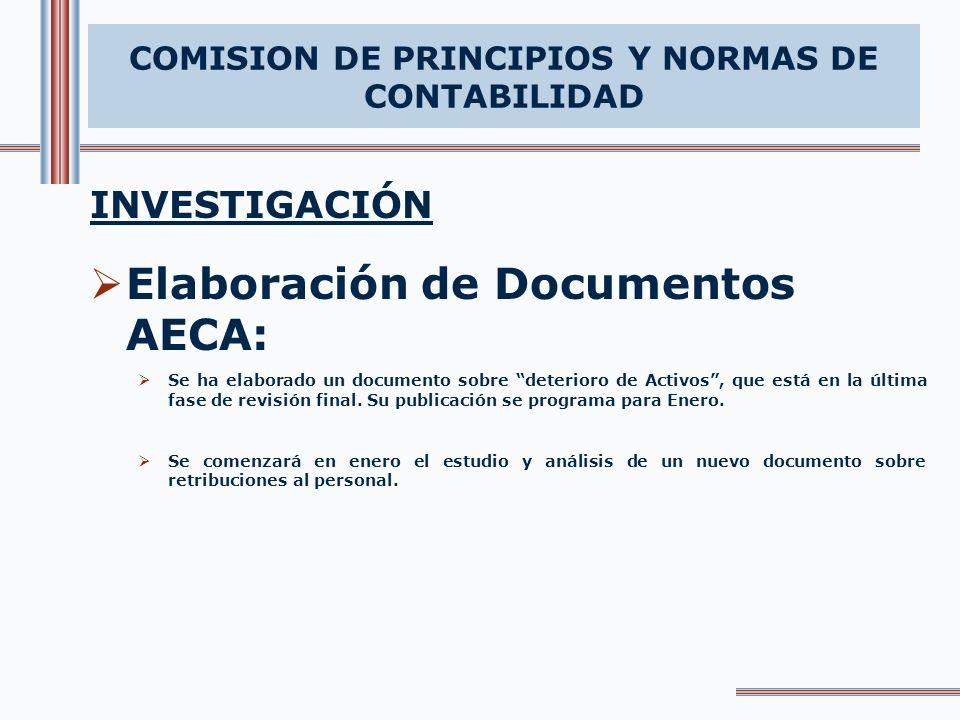 COMISION DE PRINCIPIOS Y NORMAS DE CONTABILIDAD INVESTIGACIÓN Elaboración de Documentos AECA: Se ha elaborado un documento sobre deterioro de Activos,