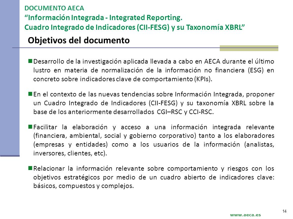 Objetivos del documento Desarrollo de la investigación aplicada llevada a cabo en AECA durante el último lustro en materia de normalización de la info