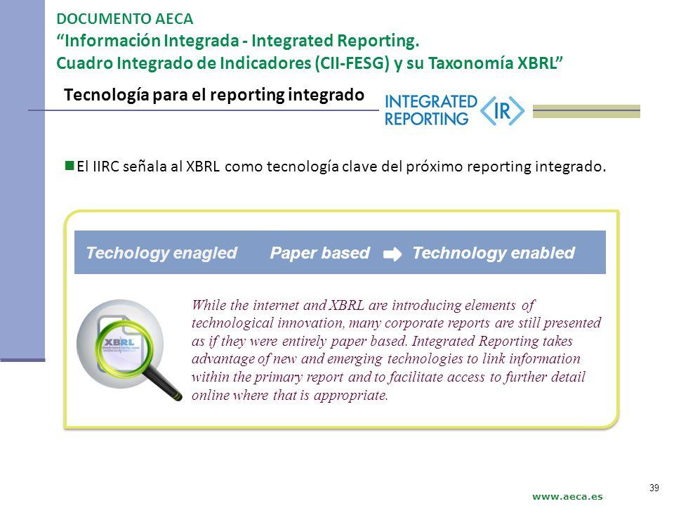 Tecnología para el reporting integrado El IIRC señala al XBRL como tecnología clave del próximo reporting integrado. While the internet and XBRL are i