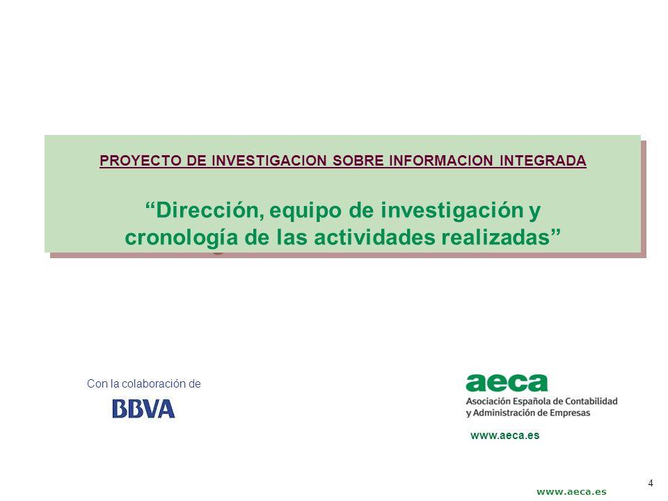 Con la colaboración de www.aeca.es PROYECTO DE INVESTIGACION SOBRE INFORMACION INTEGRADA Dirección, equipo de investigación y cronología de las activi