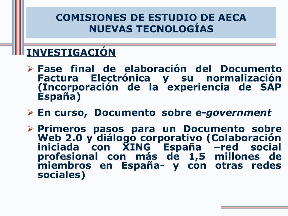 COMISIONES DE ESTUDIO DE AECA NUEVAS TECNOLOGÍAS INVESTIGACIÓN Fase final de elaboración del Documento Factura Electrónica y su normalización (Incorpo