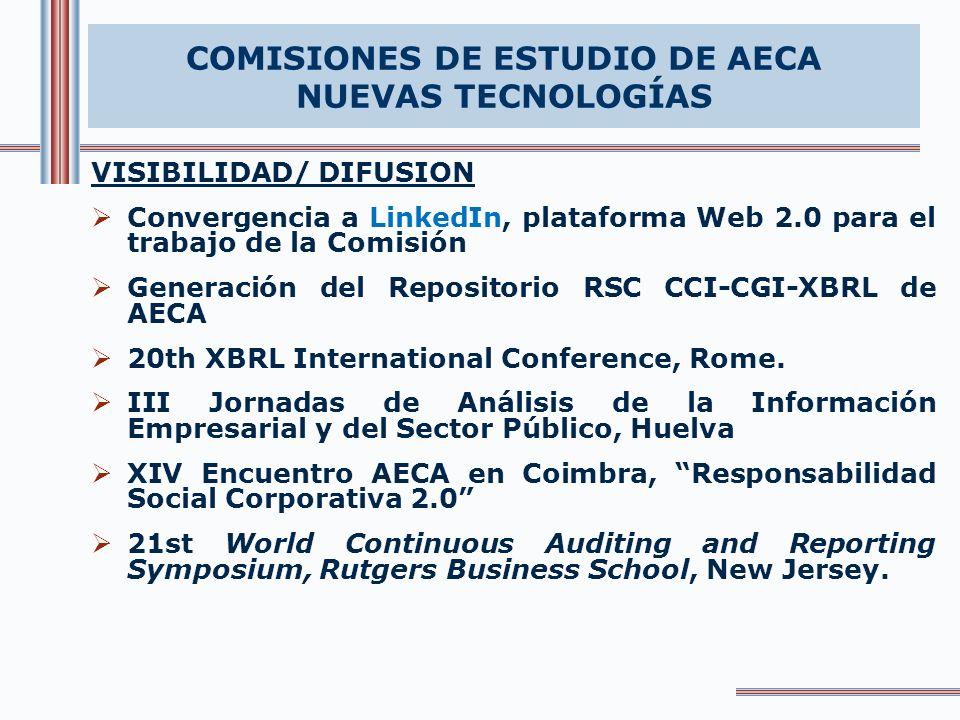 VISIBILIDAD/ DIFUSION Convergencia a LinkedIn, plataforma Web 2.0 para el trabajo de la Comisión Generación del Repositorio RSC CCI-CGI-XBRL de AECA 20th XBRL International Conference, Rome.