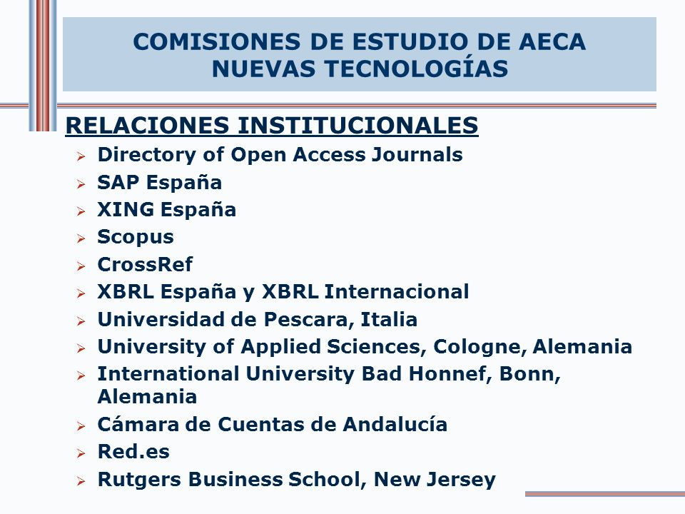 RELACIONES INSTITUCIONALES Directory of Open Access Journals SAP España XING España Scopus CrossRef XBRL España y XBRL Internacional Universidad de Pe