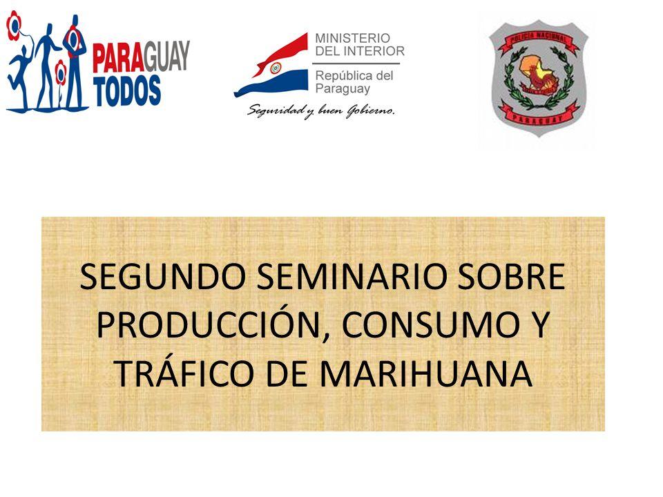 SEGUNDO SEMINARIO SOBRE PRODUCCIÓN, CONSUMO Y TRÁFICO DE MARIHUANA