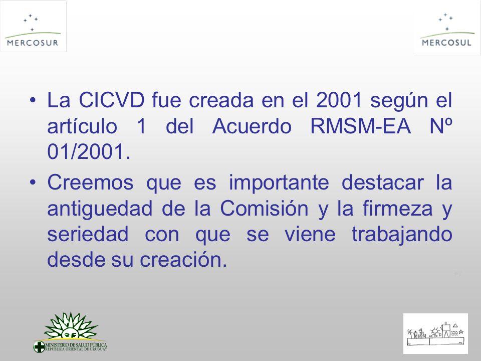 PT La CICVD fue creada en el 2001 según el artículo 1 del Acuerdo RMSM-EA Nº 01/2001. Creemos que es importante destacar la antiguedad de la Comisión