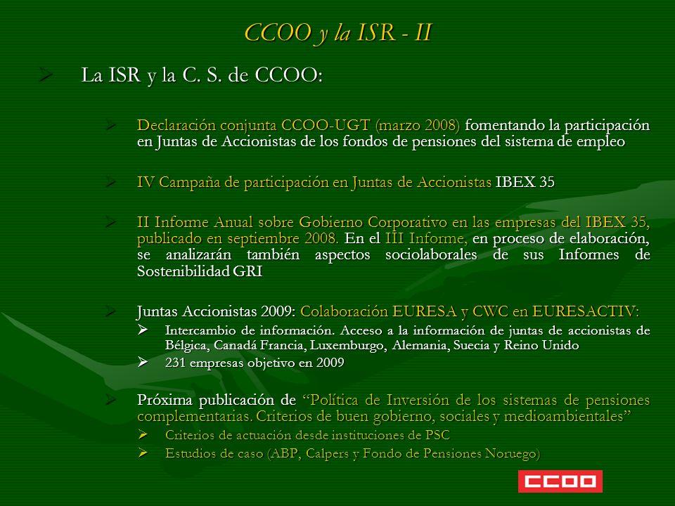 CCOO y la ISR - II La ISR y la C. S. de CCOO: La ISR y la C. S. de CCOO: Declaración conjunta CCOO-UGT (marzo 2008) fomentando la participación en Jun
