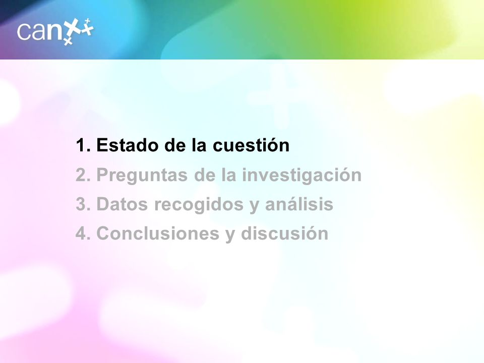 3 1. Estado de la cuestión 2. Preguntas de la investigación 3. Datos recogidos y análisis 4. Conclusiones y discusión