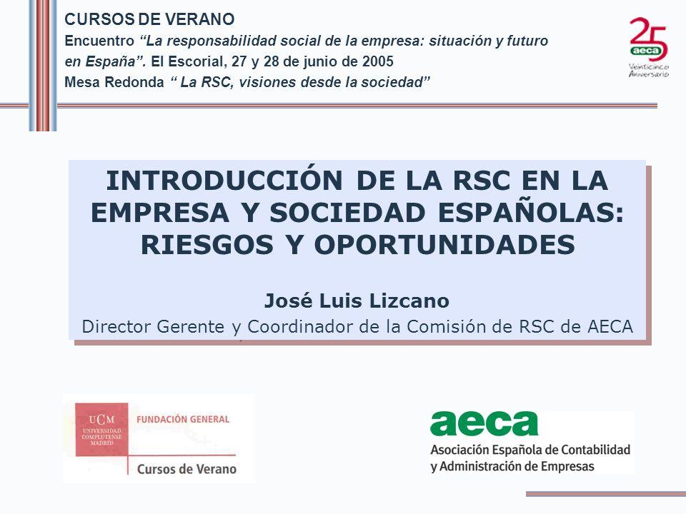 CURSOS DE VERANO Encuentro La responsabilidad social de la empresa: situación y futuro en España.