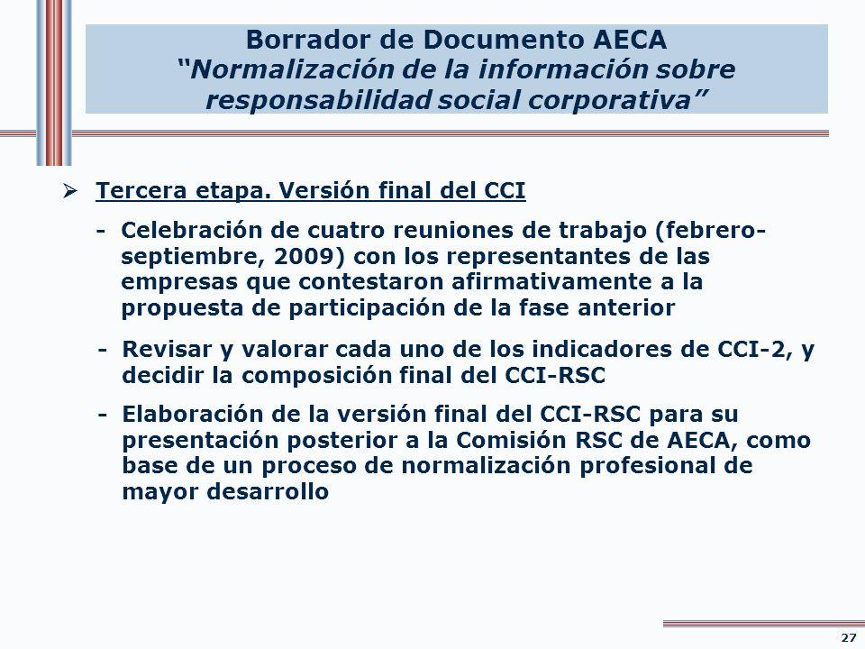 Tercera etapa. Versión final del CCI -Celebración de cuatro reuniones de trabajo (febrero- septiembre, 2009) con los representantes de las empresas qu