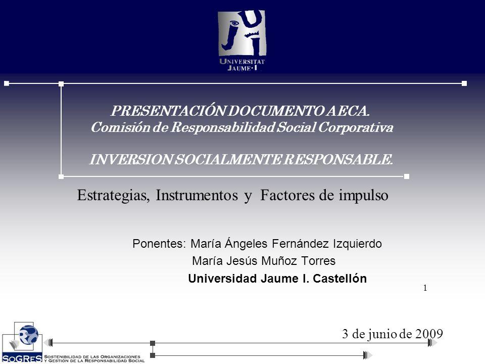Ponentes: María Ángeles Fernández Izquierdo María Jesús Muñoz Torres Universidad Jaume I. Castellón PRESENTACIÓN DOCUMENTO AECA. Comisión de Responsab