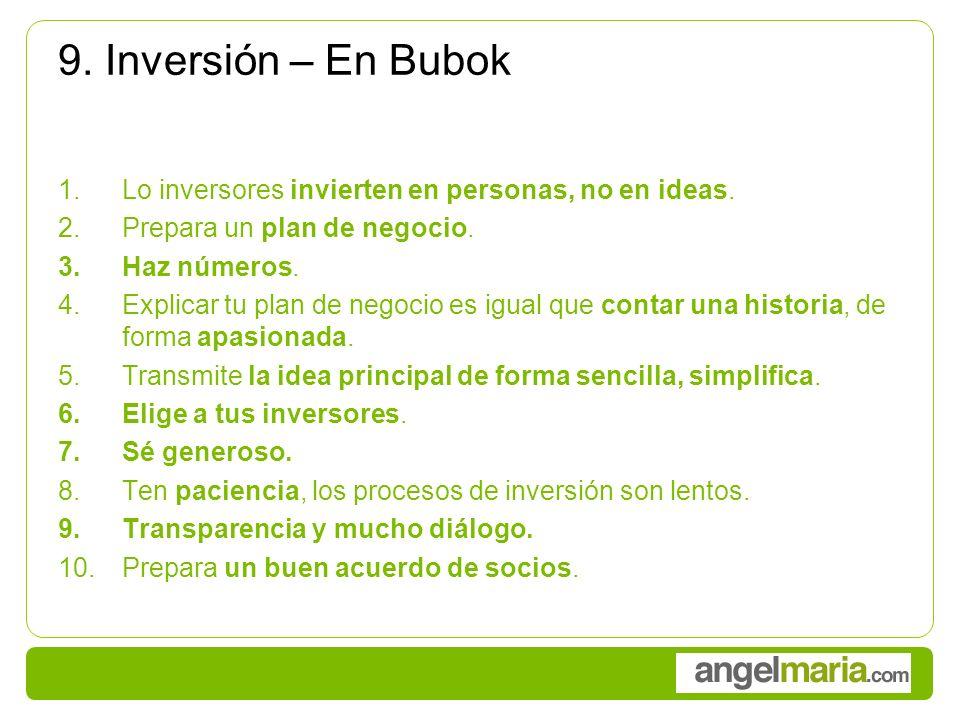 9. Inversión – En Bubok 1.Lo inversores invierten en personas, no en ideas.