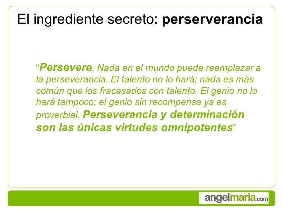 El ingrediente secreto: perserverancia Persevere.