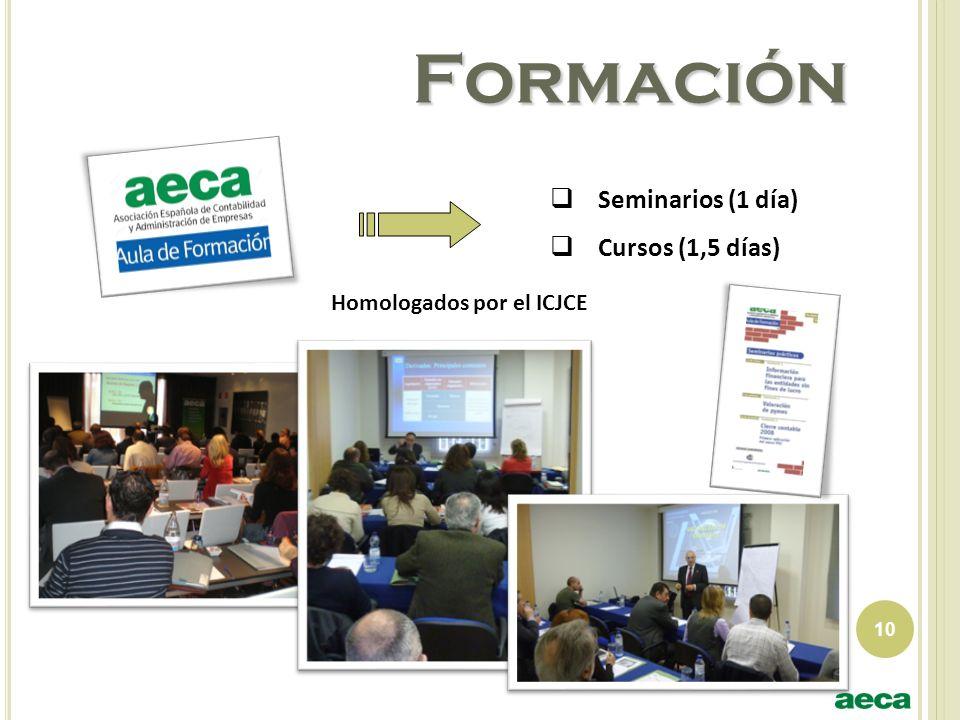 10 Formación Seminarios (1 día) Cursos (1,5 días) Homologados por el ICJCE