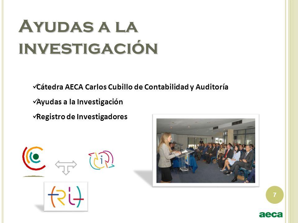 7 Ayudas a la investigación Cátedra AECA Carlos Cubillo de Contabilidad y Auditoría Ayudas a la Investigación Registro de Investigadores
