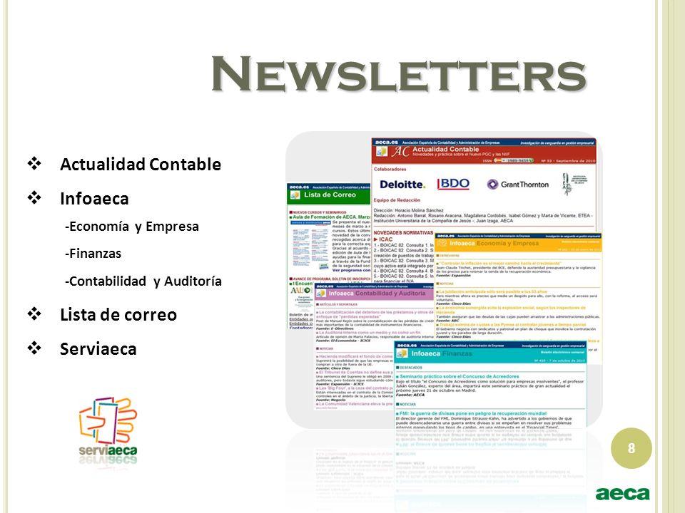 8 Newsletters Actualidad Contable Infoaeca -Economía y Empresa -Finanzas -Contabilidad y Auditoría Lista de correo Serviaeca