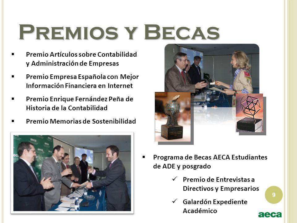 9 Premios y Becas Premio Artículos sobre Contabilidad y Administración de Empresas Premio Empresa Española con Mejor Información Financiera en Interne