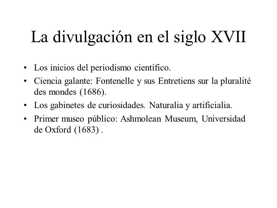 La divulgación en el siglo XVII Los inicios del periodismo científico. Ciencia galante: Fontenelle y sus Entretiens sur la pluralité des mondes (1686)