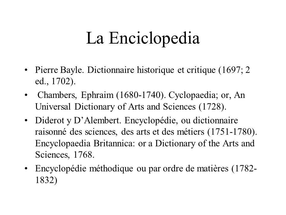 La Enciclopedia Pierre Bayle. Dictionnaire historique et critique (1697; 2 ed., 1702). Chambers, Ephraim (1680-1740). Cyclopaedia; or, An Universal Di