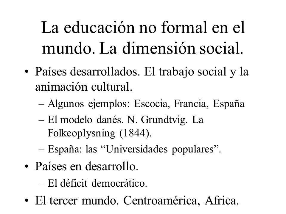 La educación no formal en el mundo. La dimensión social. Países desarrollados. El trabajo social y la animación cultural. –Algunos ejemplos: Escocia,