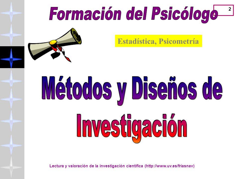 2 Estadística, Psicometría Lectura y valoración de la investigación científica (http://www.uv.es/friasnav)
