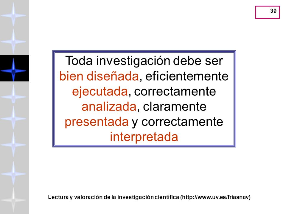 Lectura y valoración de la investigación científica (http://www.uv.es/friasnav) 38 METODOLOGÍA NO EXPERIMENTAL: SIN MANIPULACIÓN DE VARIABLES METODOLO