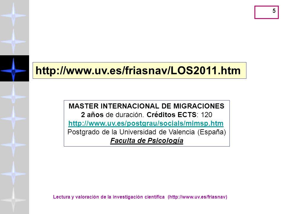 5 http://www.uv.es/friasnav/LOS2011.htm MASTER INTERNACIONAL DE MIGRACIONES 2 años de duración.