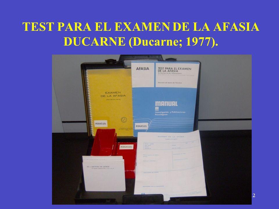 12 TEST PARA EL EXAMEN DE LA AFASIA DUCARNE (Ducarne; 1977).