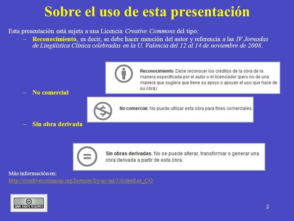 2 Sobre el uso de esta presentación Esta presentación está sujeta a una Licencia Creative Commons del tipo: –Reconocimiento, es decir, se debe hacer m