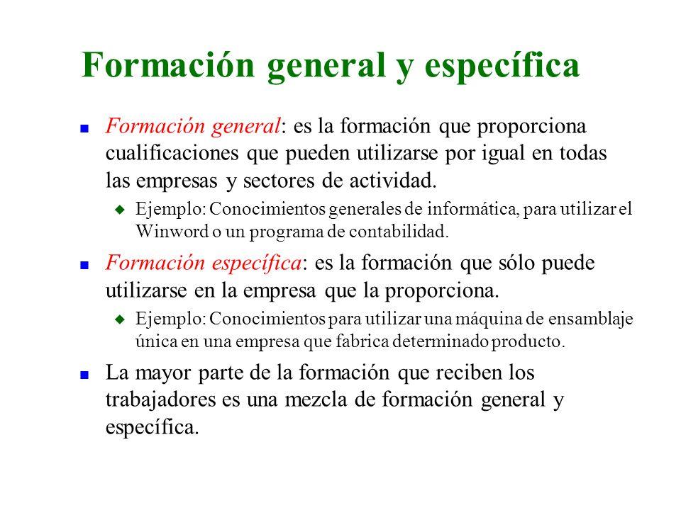 n Formación general: es la formación que proporciona cualificaciones que pueden utilizarse por igual en todas las empresas y sectores de actividad. u