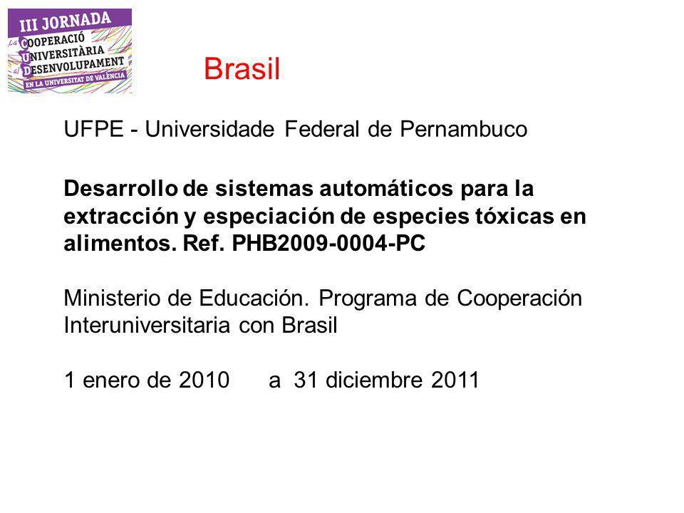 Brasil UFPE - Universidade Federal de Pernambuco Desarrollo de sistemas automáticos para la extracción y especiación de especies tóxicas en alimentos.