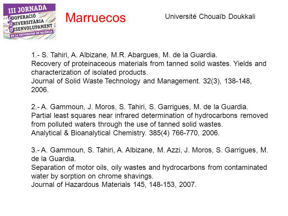 1.- S. Tahiri, A. Albizane, M.R. Abargues, M. de la Guardia. Recovery of proteinaceous materials from tanned solid wastes. Yields and characterization