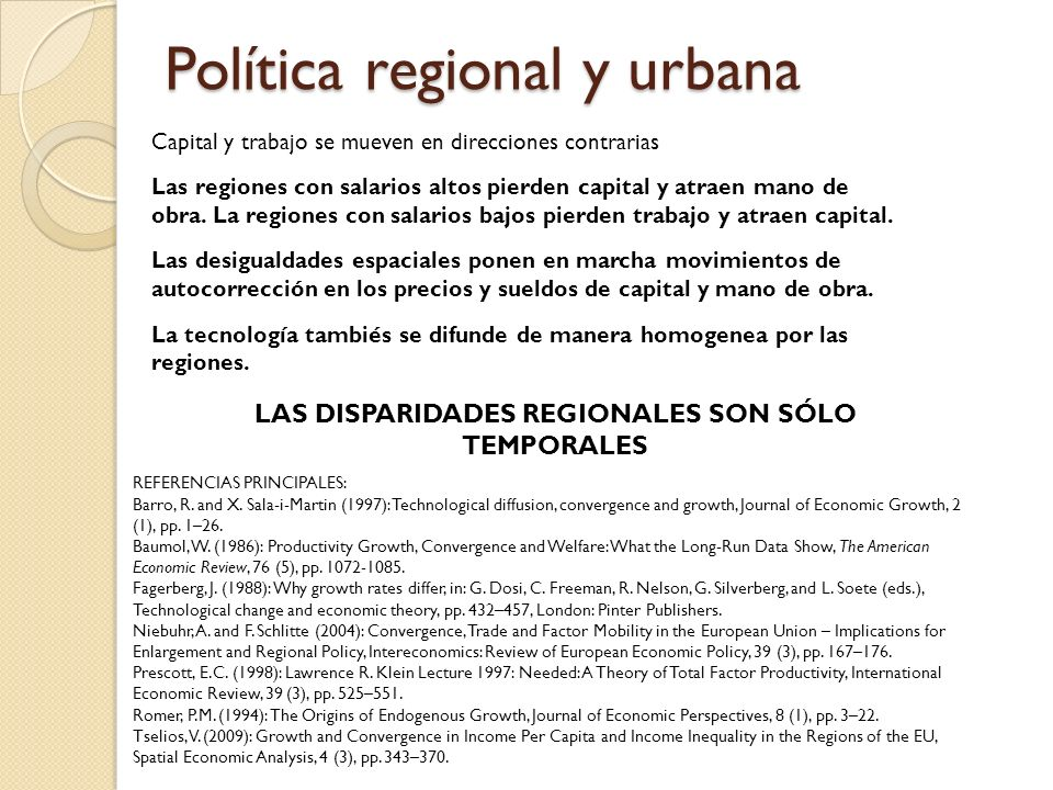 Política regional y urbana Se dice que entre diversos países ha habido beta-convergencia si se observa que los países pobres han crecido más que los países ricos.