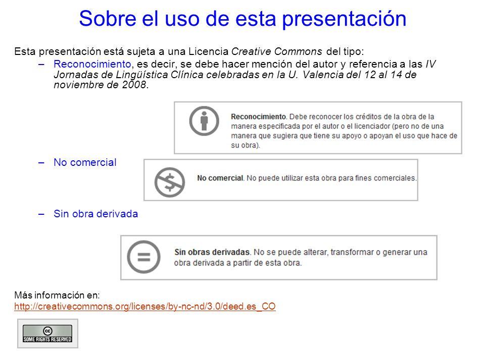 Sobre el uso de esta presentación Esta presentación está sujeta a una Licencia Creative Commons del tipo: –Reconocimiento, es decir, se debe hacer men