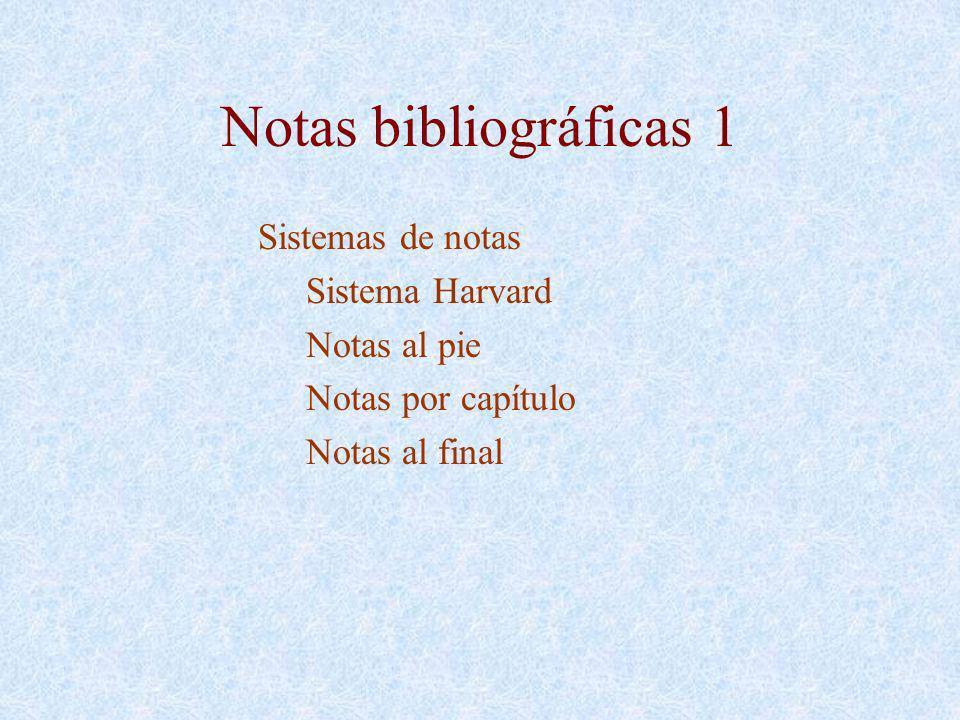 Notas bibliográficas 1 Sistemas de notas Sistema Harvard Notas al pie Notas por capítulo Notas al final