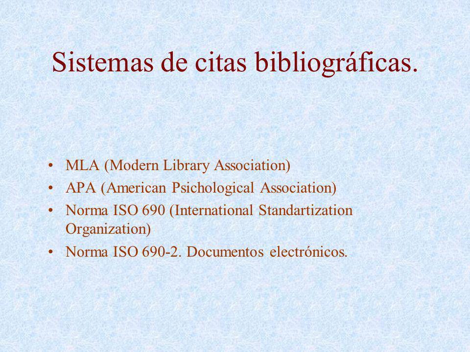 Sistemas de citas bibliográficas. MLA (Modern Library Association) APA (American Psichological Association) Norma ISO 690 (International Standartizati