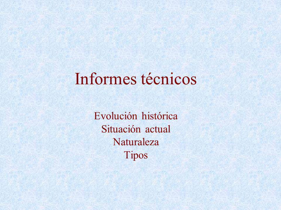 Informes técnicos Evolución histórica Situación actual Naturaleza Tipos