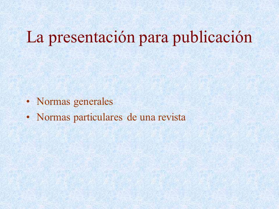 La presentación para publicación Normas generales Normas particulares de una revista