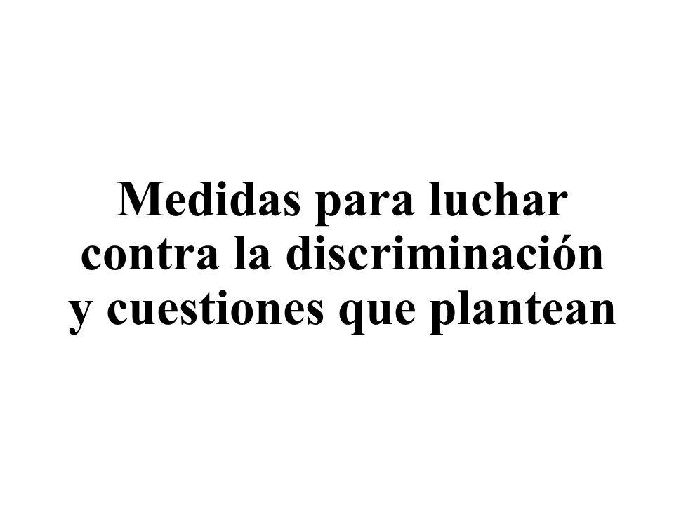 Medidas para luchar contra la discriminación y cuestiones que plantean