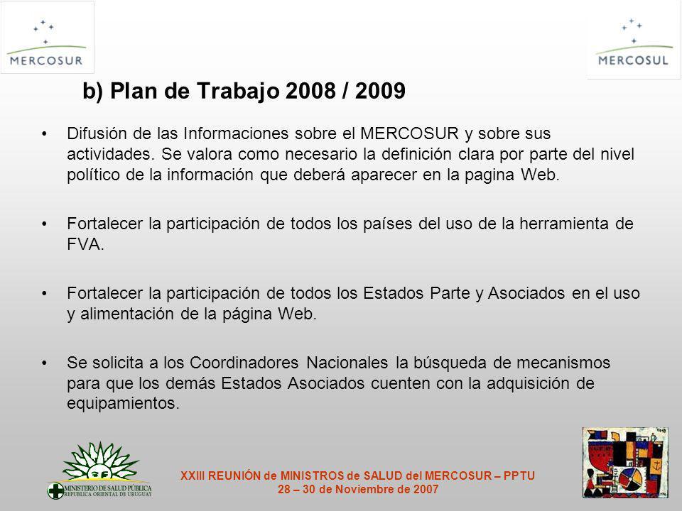 b) Plan de Trabajo 2008 / 2009 Difusión de las Informaciones sobre el MERCOSUR y sobre sus actividades.