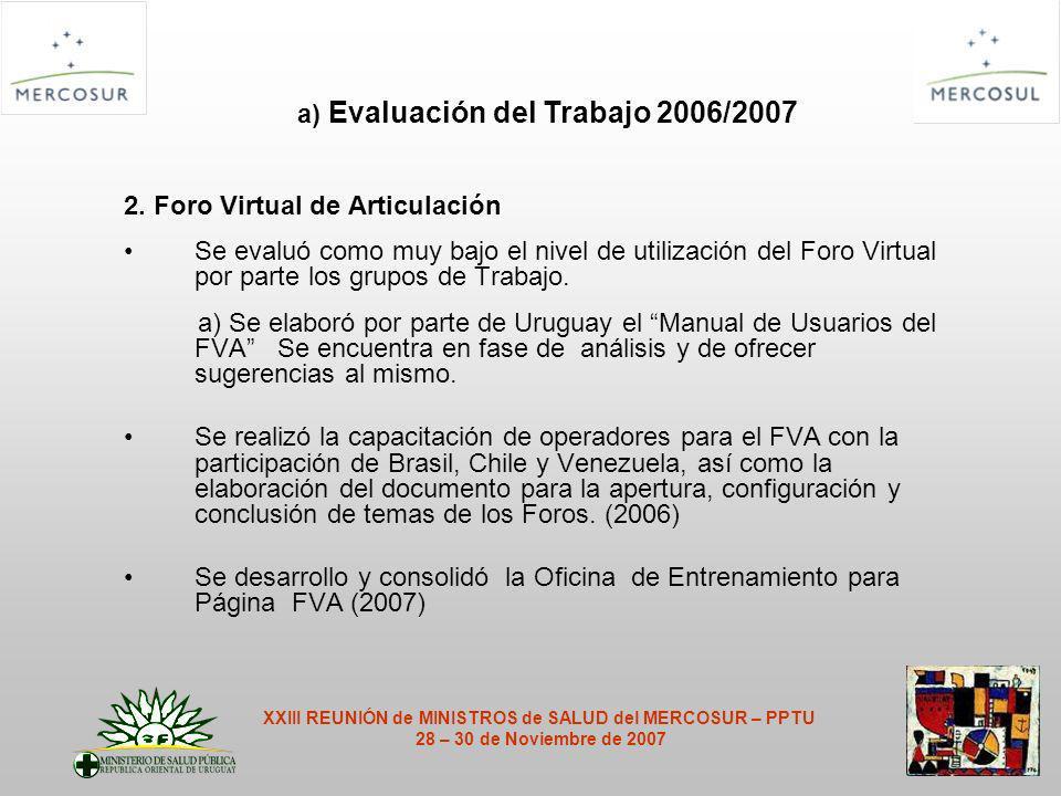 2. Foro Virtual de Articulación Se evaluó como muy bajo el nivel de utilización del Foro Virtual por parte los grupos de Trabajo. a) Se elaboró por pa
